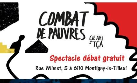 Combat de pauvres : spectacle & débat !